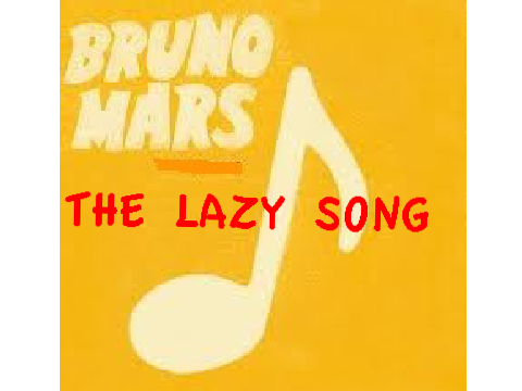 the lazy song 歌谱